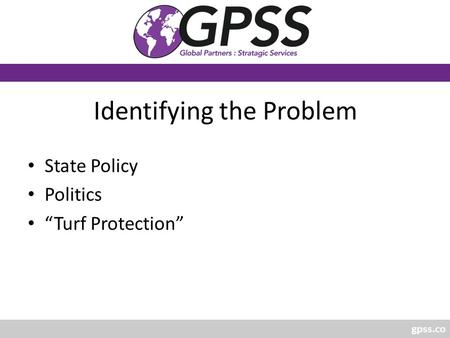 "Gpss.co Identifying the Problem State Policy Politics ""Turf Protection"""