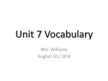Mrs. Williams English 10 / 10 B