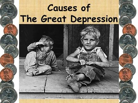 Causes of The Great Depression The Great Depression is one of the most misunderstood events in American history…