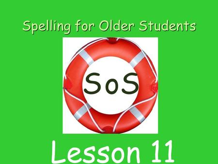 Spelling for Older Students SSo Lesson 11. Contents 1 Listening for sounds in word 2 Introducing sound and letter m 3 Blending sounds to make words. 4.