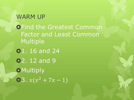 WARM UP. Algebra 3 Chapter 9: Rational Equations and Functions Lesson 4: Multiplying and Dividing Rational Expressions.