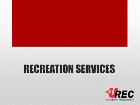 RECREATION SERVICES. General Overview Facility Features Fitness & Wellness Aquatics Open Recreation Outdoor Recreation.
