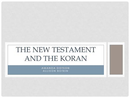 AMANDA DOTSON ALLISON BOTKIN THE NEW TESTAMENT AND THE KORAN.