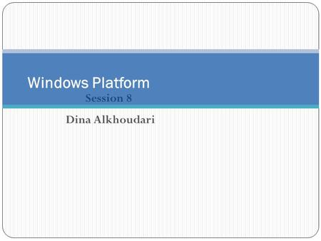 Session 8 Windows Platform Dina Alkhoudari. Learning Objectives Read Only Domain Controller Active Directory Certificate Service Group Policy.