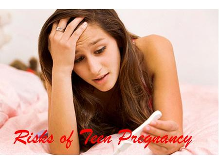 Risks of Teen Pregnancy