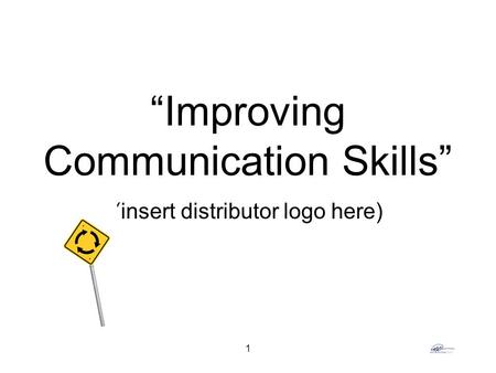 "1 ""Improving Communication Skills"" (insert distributor logo here)"