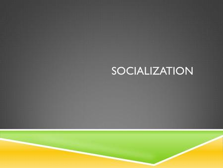 SOCIALIZATION.  A lifelong process of social interaction through which people acquire knowledge of their culture. Through socialization, people acquire.