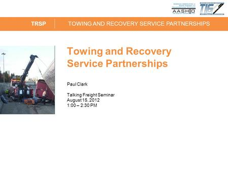 SPMTSELF PROPELLED MODULAR TRANSPORTERS 1 Towing and Recovery Service Partnerships Paul Clark Talking Freight Seminar August 15, 2012 1:00 – 2:30 PM TRSP.