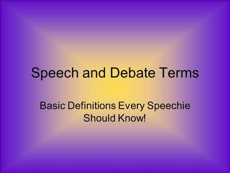 Speech and Debate Terms Basic Definitions Every Speechie Should Know!