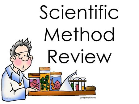 Scientific Method Review Branches of Science Life Science Earth Science Physical Science Biology Study of all living things Study of earth Landforms,