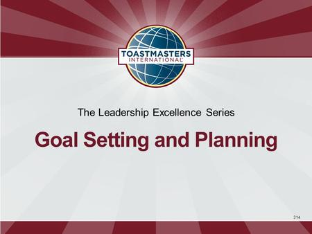 314 The Leadership Excellence Series Goal Setting and Planning.