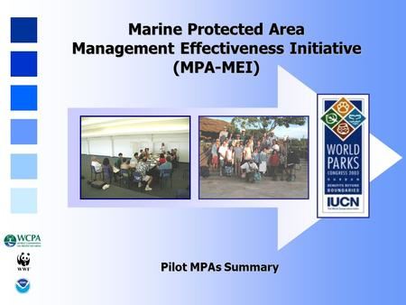 Marine Protected Area Management Effectiveness Initiative (MPA-MEI) Pilot MPAs Summary.