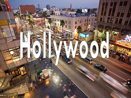The <strong>History</strong> <strong>of</strong> Hollywood The world capital <strong>of</strong> filmed entertainment Los Angeles has been a lot <strong>of</strong> things over the past 100 years. First, it was a little.