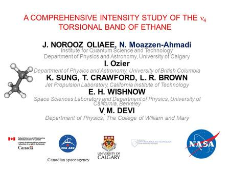 A COMPREHENSIVE INTENSITY STUDY OF THE 4 TORSIONAL BAND OF ETHANE J. NOROOZ OLIAEE, N. Moazzen-Ahmadi Institute for Quantum Science and Technology Department.