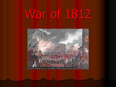 War of 1812. Causes Free seas and trade Stopping American ships Stopping American ships Impressment Impressment Frontier pressures Desire for land Desire.