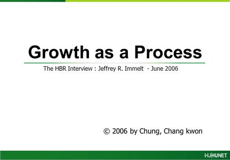 The HBR Interview : Jeffrey R. Immelt - June 2006