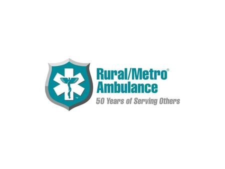 The Local Organization Rural Metro: 1.Provides 911 transportation to the City of Orlando and to a portion of Central Orange County without subsidy. 2.Employs.