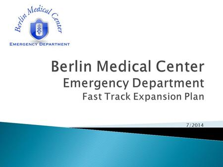 7/2014. Jessica Berlin RN Emergency Department Director Berlin Medical Center 4201 Medical Drive Ponte Vedra, FL 32082.