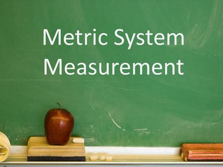 Metric System Measurement. Bell Ringer The Metric Conversion Act of 1975 determined that the metric system would be the system of measurement used for.