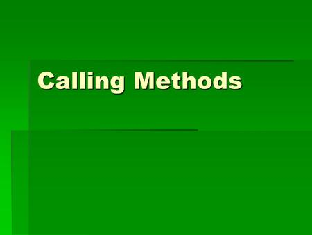 Calling Methods. Review  We can declare and create objects: Dinosaur dino; dino = new Dinosaur();  We can also shortcut the first two lines: Dinosaur.