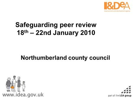 Safeguarding peer review 18 th – 22nd January 2010 Northumberland county council.
