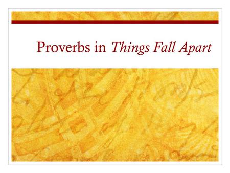 Proverbs in Things Fall Apart. What is a proverb? Proverbs are popular sayings which contain advice or state a generally accepted truth. Most proverbs.