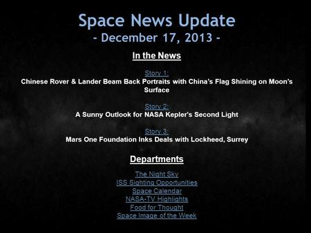 Space News Update - December 17, 2013 - In the News Story 1: Story 1: Chinese Rover & Lander Beam Back Portraits with China's Flag Shining on Moon's Surface.