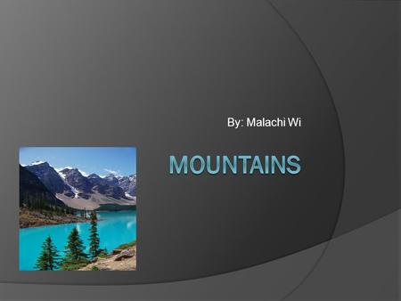 By: Malachi Wi. What a mountain goat and its' relatives eat?  The mountain goat and its' relatives eat grass.  Did you also know that mountain goats'