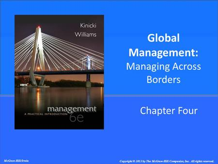Chapter Four Global Management: Managing Across Borders McGraw-Hill/Irwin Copyright © 2013 by The McGraw-Hill Companies, Inc. All rights reserved.