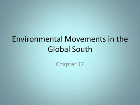 Environmental Movements in the Global South Chapter 17.