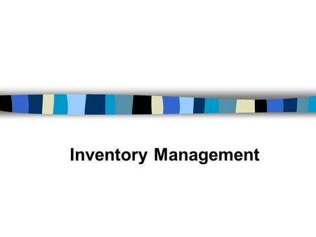 Inventory Management. Nature of Inventory Stocks of manufactured products and the material that make up the product. Components: –raw materials –work-in-process.