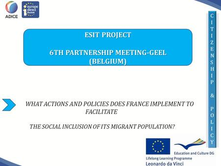 CITIZENSHIP&POLICYCITIZENSHIP&POLICY WHAT ACTIONS AND POLICIES DOES FRANCE IMPLEMENT TO FACILITATE THE SOCIAL INCLUSION OF ITS MIGRANT POPULATION? ESIT.