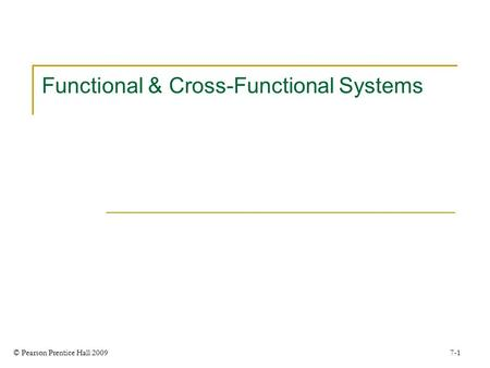 Functional & Cross-Functional Systems