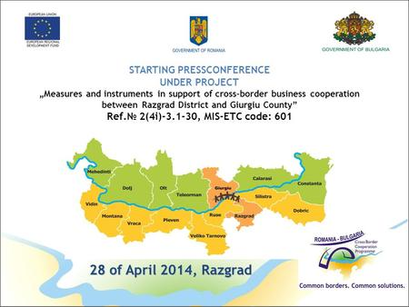 "STARTING PRESSCONFERENCE UNDER PROJECT ""Measures and instruments in support of cross-border business cooperation between Razgrad District and Giurgiu County"""