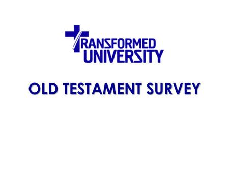 OLD TESTAMENT SURVEY.