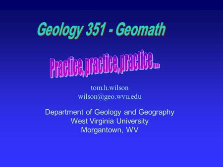 Tom.h.wilson Department of Geology and Geography West Virginia University Morgantown, WV.