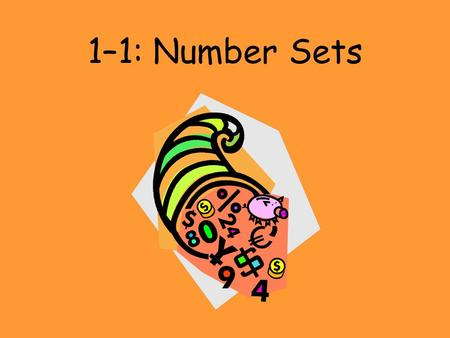 1–1: Number Sets. Counting (Natural) Numbers: {1, 2, 3, 4, 5, …}