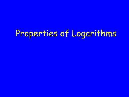 Properties of Logarithms. Product property of logarithms For all positive numbers m, n, and b, where b  1, log b mn = log b m + log b n.