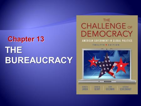 Chapter 13 THEBUREAUCRACY. Learning Outcomes 13.1 Define the concept of bureaucracy, explain the role of organizations on the administration of the nation's.