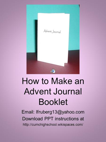How to Make an Advent Journal Booklet   Download PPT instructions at