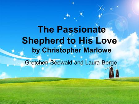 The Passionate Shepherd to His Love by Christopher Marlowe