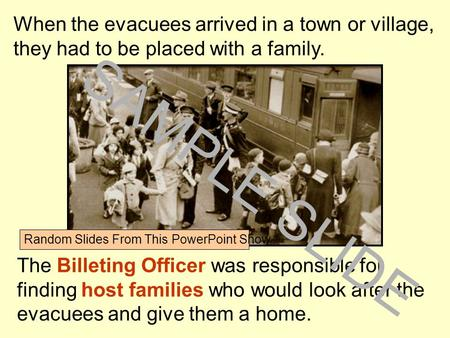 Www.ks1resources.co.uk When the evacuees arrived in a town or village, they had to be placed with a family. The Billeting Officer was responsible for finding.