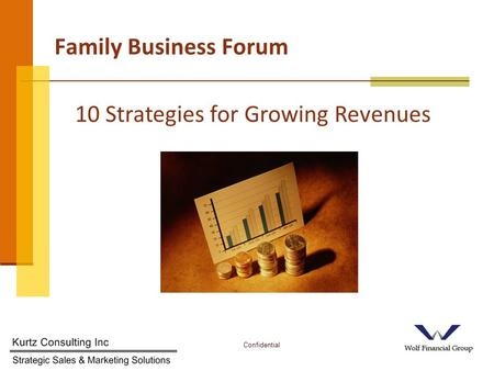 Confidential1 Family Business Forum 10 Strategies for Growing Revenues.