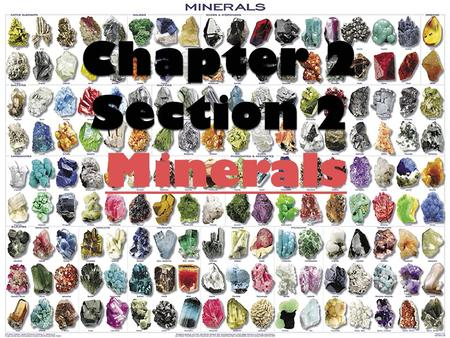 Chapter 2 Section 2 Minerals.