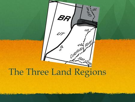 The Three Land Regions.