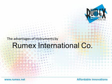 Www.rumex.netAffordable innovations Rumex International Co. The advantages of instruments by.
