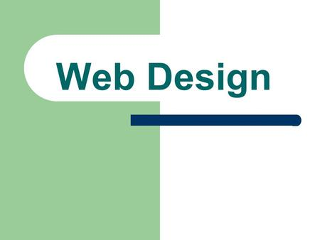 Web Design. What is the Internet? A worldwide collection of computer networks that links millions of computers by – Businesses (.com.net) – the government.