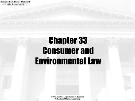 Chapter 33 Consumer and Environmental Law. 2  When is advertising deceptive?  How does the federal Food, Drug and Cosmetic Act protect consumers? 