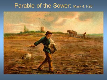 Parable of the Sower: Mark 4:1-20. Who is the 'sower'?