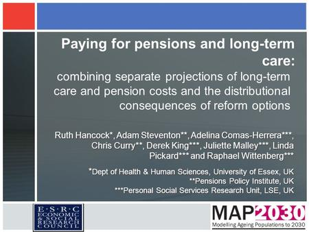 Paying for pensions and long-term care: combining separate projections of long-term care and pension costs and the distributional consequences of reform.